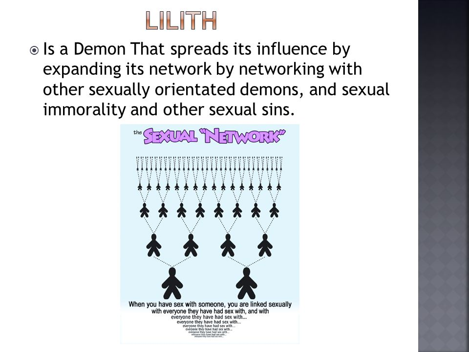 Is a Demon That spreads its influence by expanding its network by networking with other sexually orientated demons, and sexual immorality and other sexual sins.