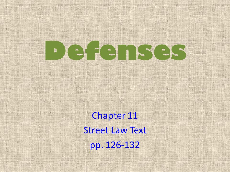 Defenses Chapter 11 Street Law Text pp. 126-132