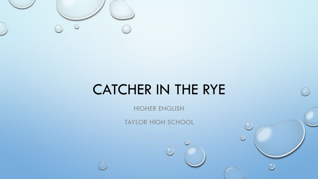CATCHER IN THE RYE HIGHER ENGLISH TAYLOR HIGH SCHOOL