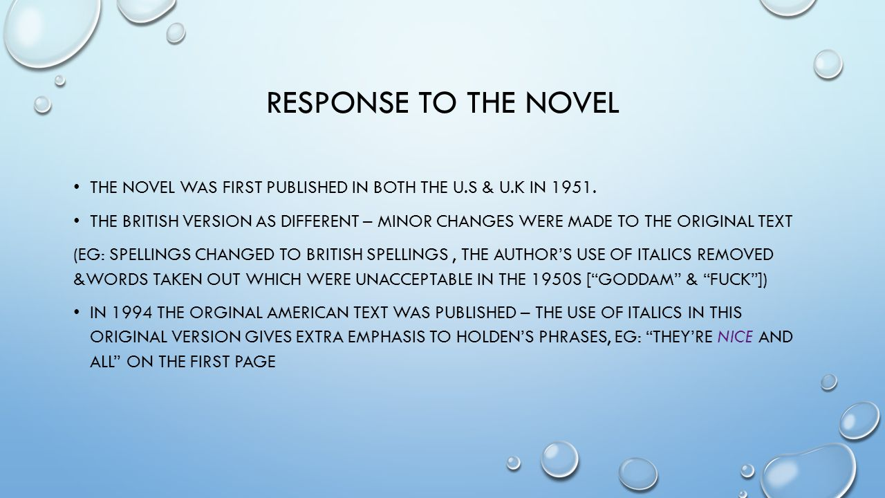 RESPONSE TO THE NOVEL THE NOVEL WAS FIRST PUBLISHED IN BOTH THE U.S & U.K IN 1951. THE BRITISH VERSION AS DIFFERENT – MINOR CHANGES WERE MADE TO THE O