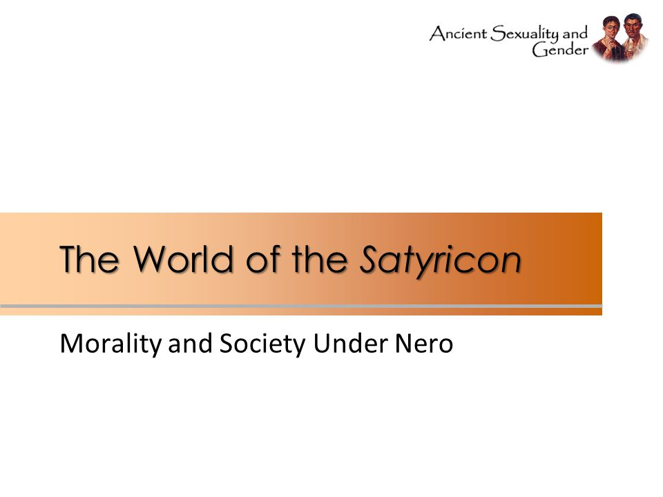 The World of the Satyricon Morality and Society Under Nero