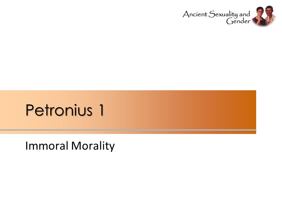Petronius 1 Immoral Morality