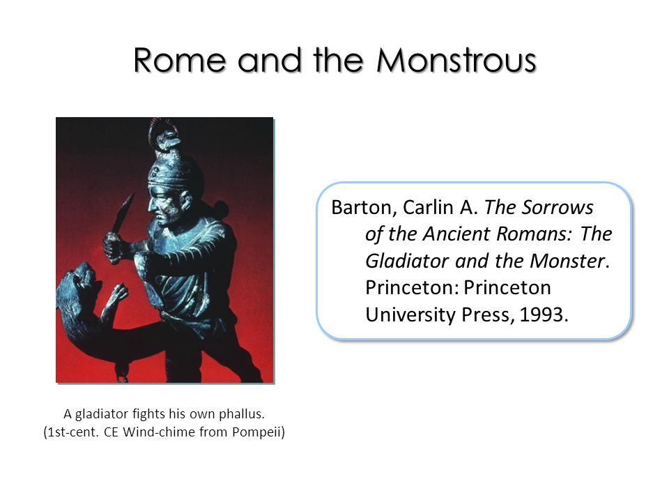 Rome and the Monstrous Barton, Carlin A.