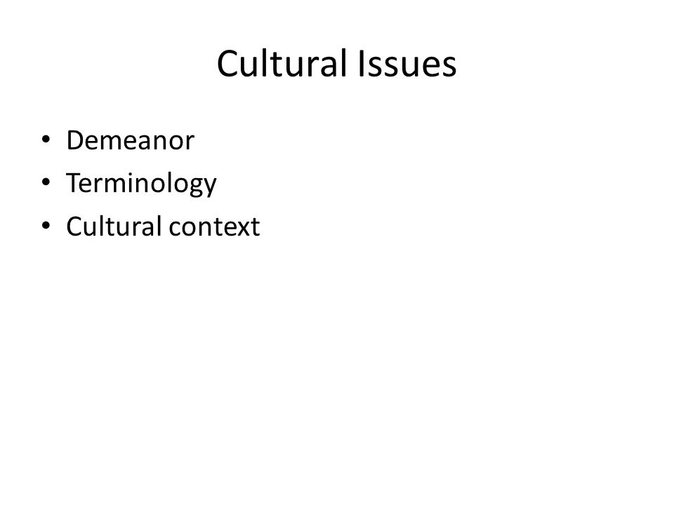 Cultural Issues Demeanor Terminology Cultural context