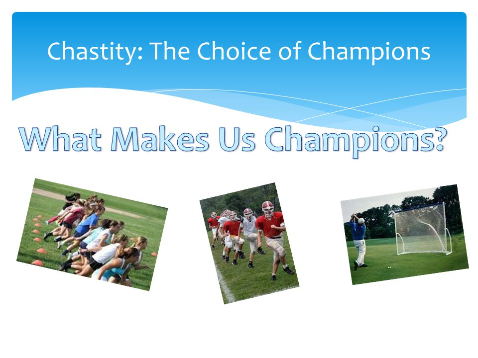 Chastity: The Choice of Champions