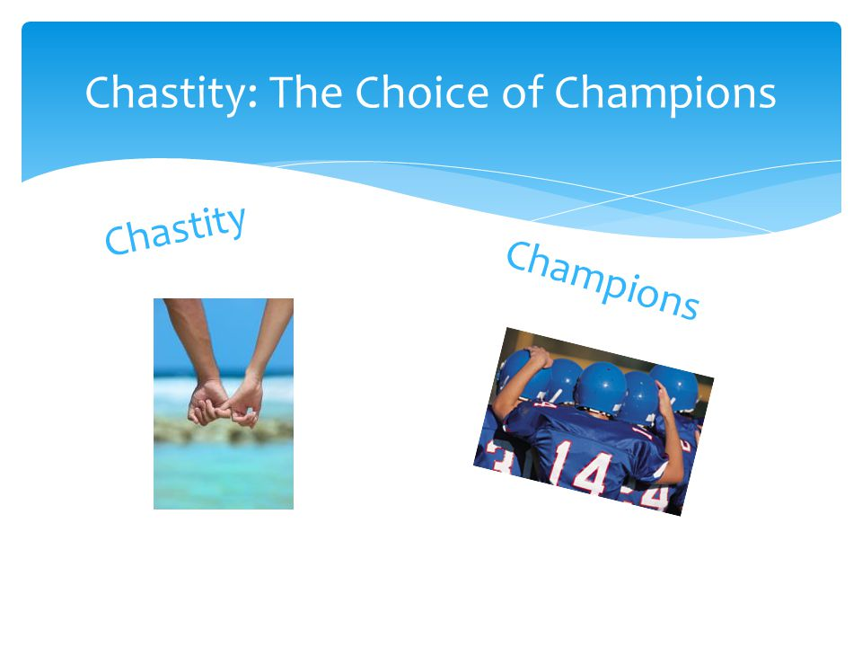 Chastity Chastity: The Choice of Champions Champions