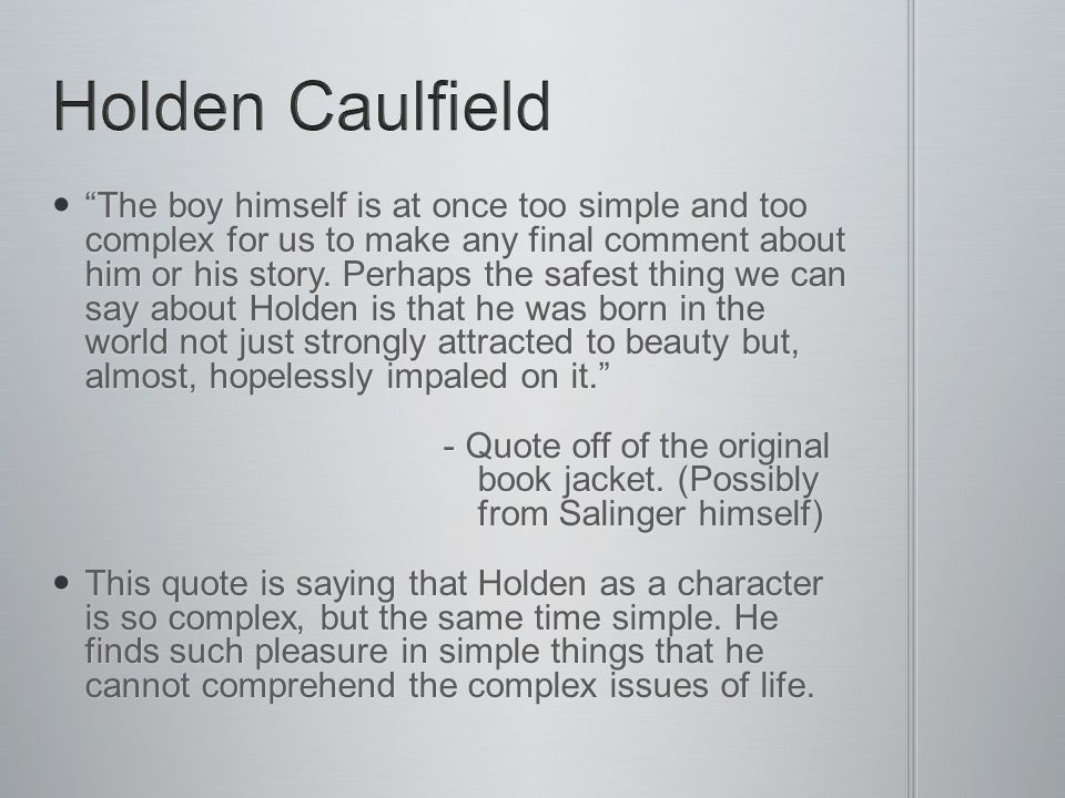 The boy himself is at once too simple and too complex for us to make any final comment about him or his story.