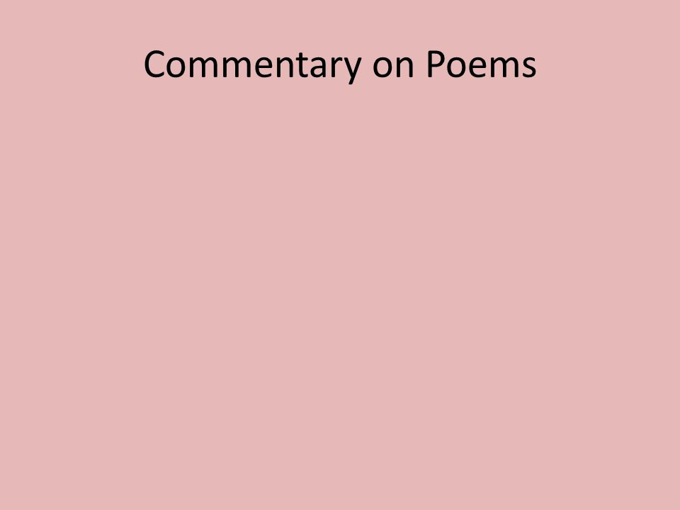 Commentary on Poems