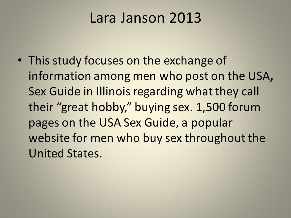 Studies The Johns: Sex For Sale and the Men Who Buy It, Victor Malarek (2009) Investigates the rational men give for going to a brothel in a foreign country (Thailand)