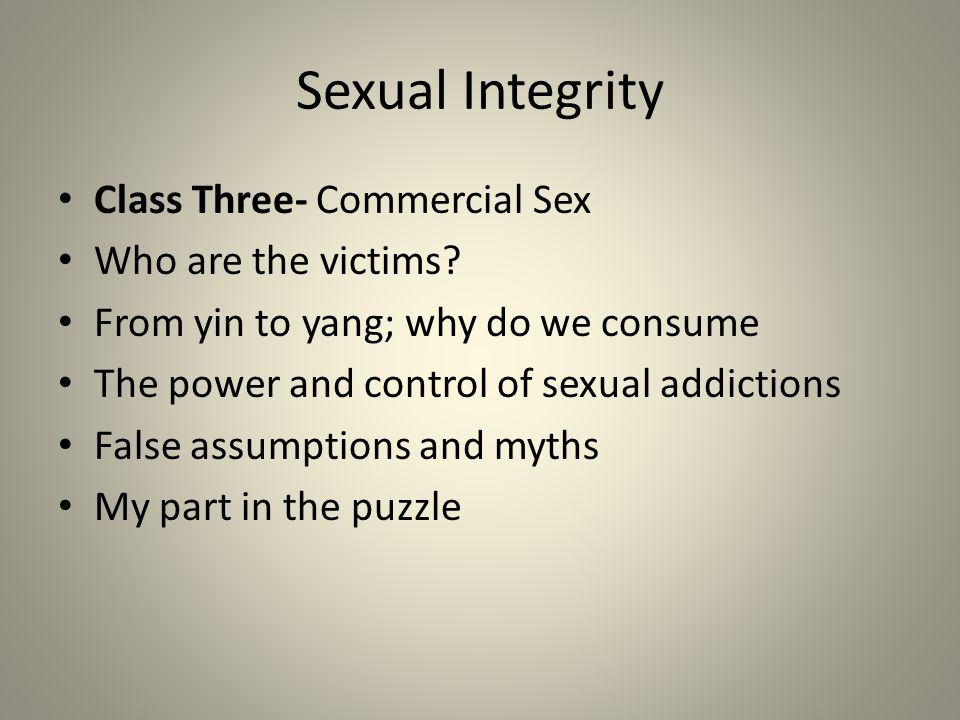 Sexual Integrity Class two: Value Clarification Ethics- personal, community, worldwide, universal laws.