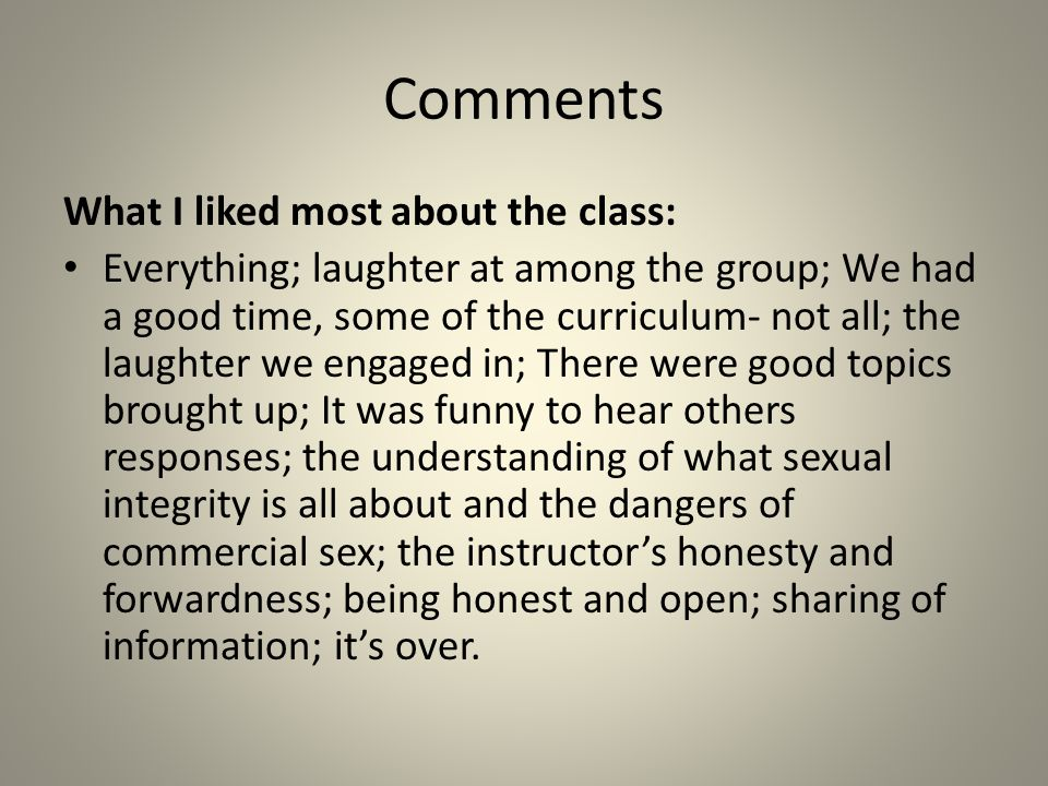 Evaluations 4. The class had little impact on me personally and my sexual behavior in the future.