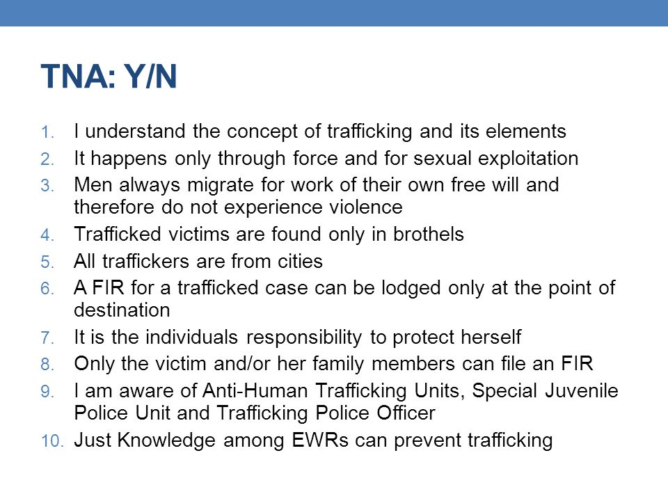 TNA: Y/N 1. I understand the concept of trafficking and its elements 2. It happens only through force and for sexual exploitation 3. Men always migrat