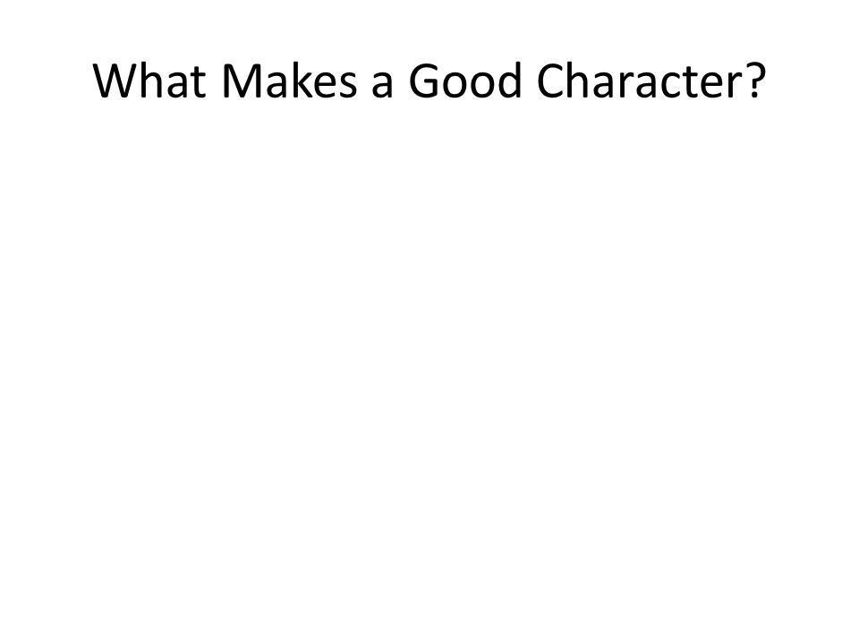 What Makes a Good Character?