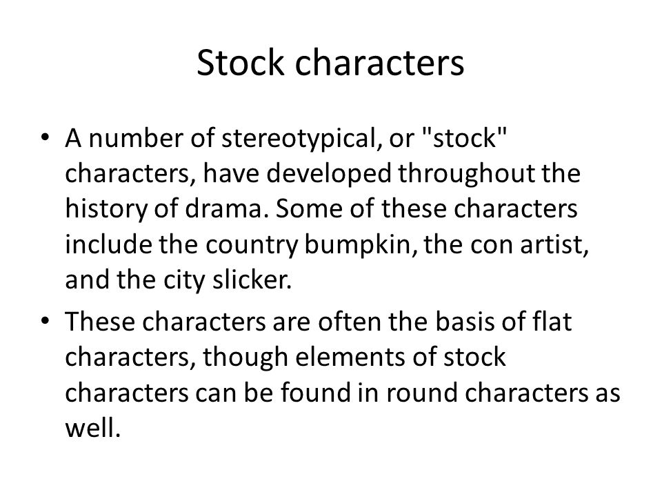 Stock characters A number of stereotypical, or
