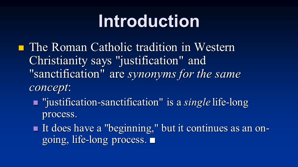 Introduction The Roman Catholic tradition in Western Christianity says