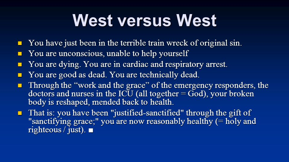 West versus West You have just been in the terrible train wreck of original sin.
