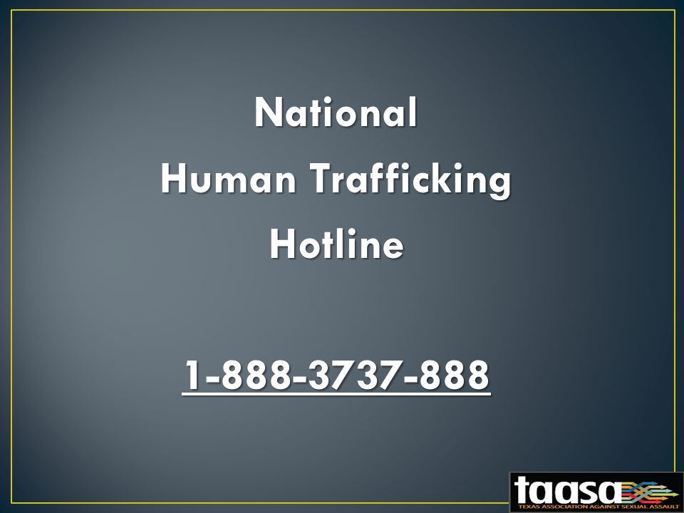 National Human Trafficking Hotline1-888-3737-888