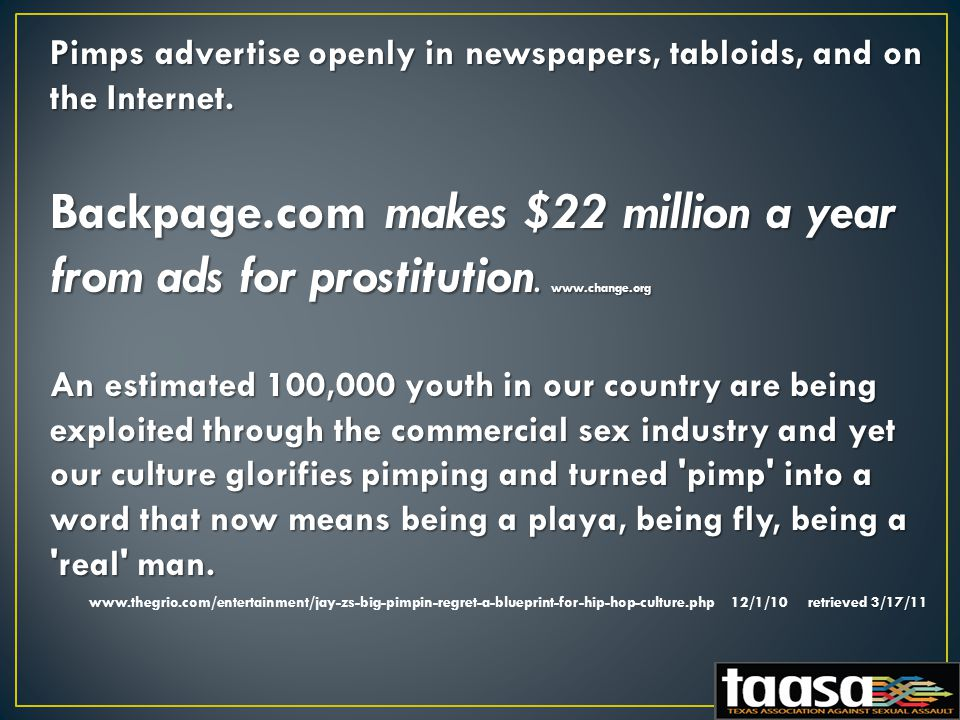 Pimps advertise openly in newspapers, tabloids, and on the Internet.