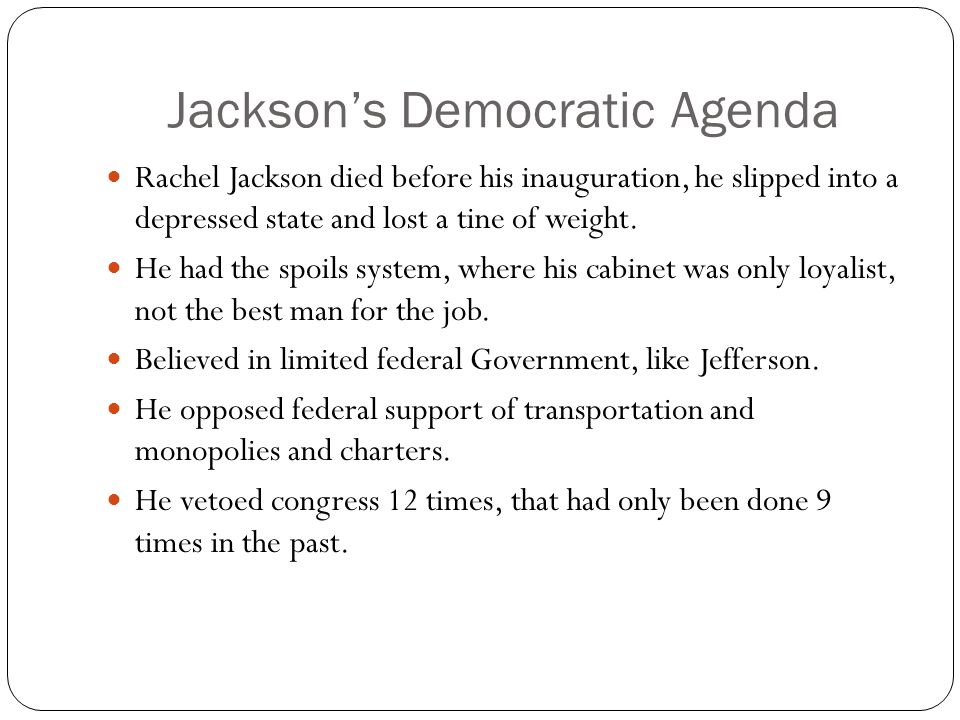 Jackson defines the Democratic party Read that section Indian policy and trail of tears and stop before cultural shifts, religion and reform.