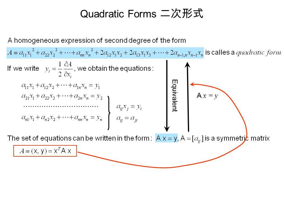 Quadratic Forms 二次形式 Equivalent A x = y