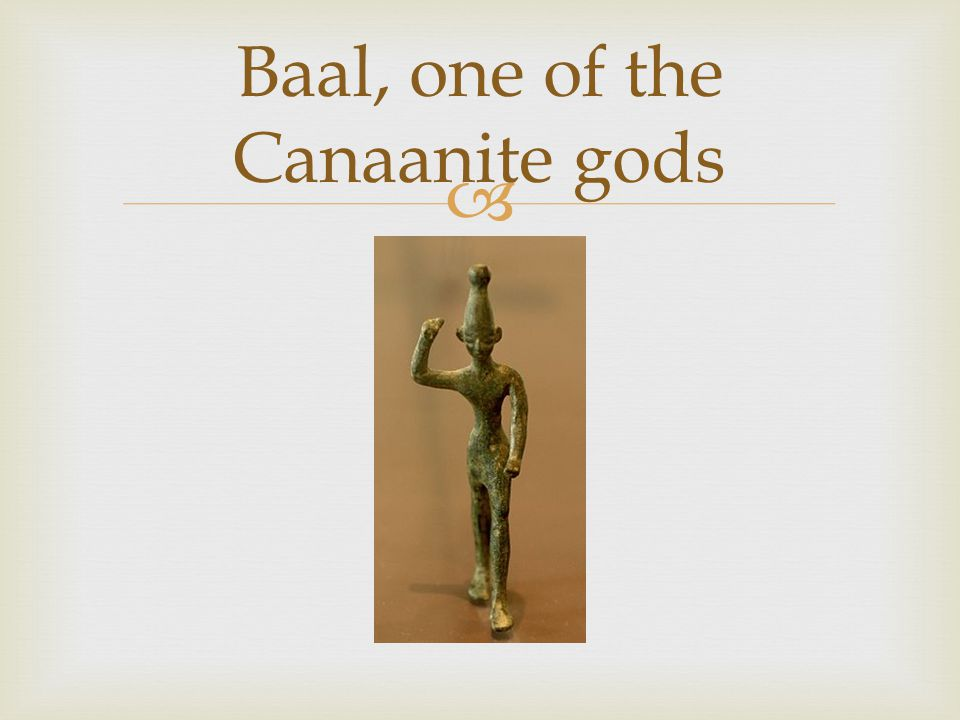  Baal, one of the Canaanite gods