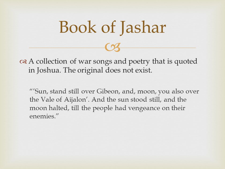  A collection of war songs and poetry that is quoted in Joshua.