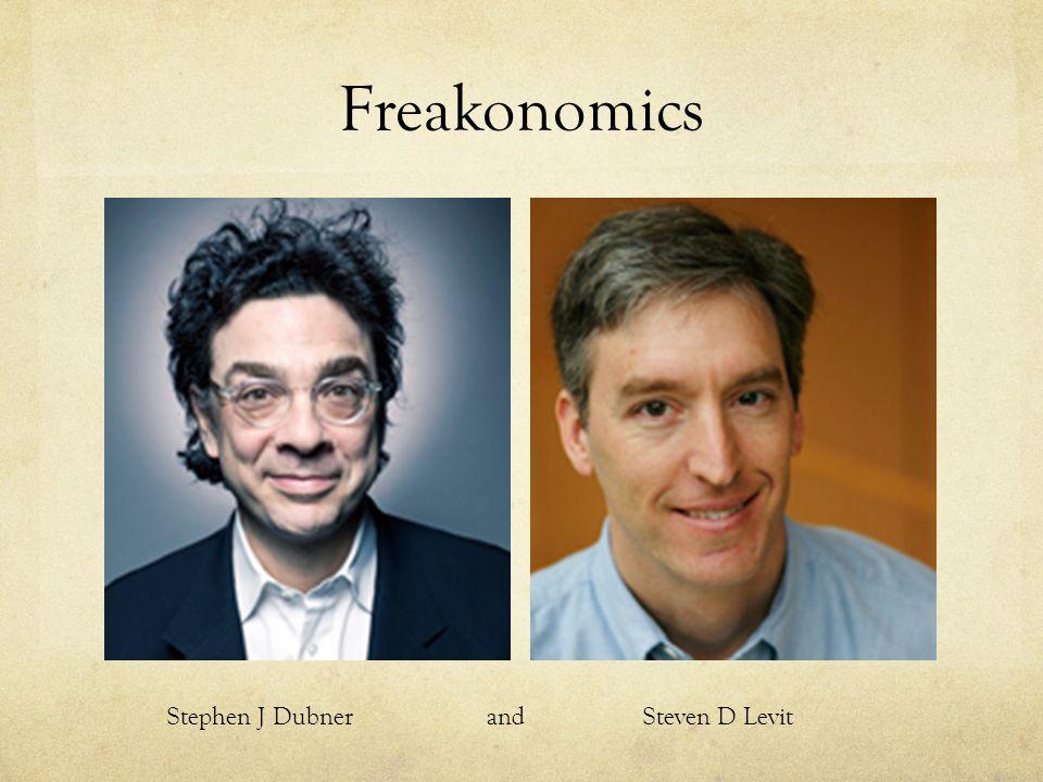 Freakonomics Stephen J Dubner and Steven D Levit