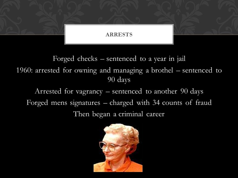 Forged checks – sentenced to a year in jail 1960: arrested for owning and managing a brothel – sentenced to 90 days Arrested for vagrancy – sentenced