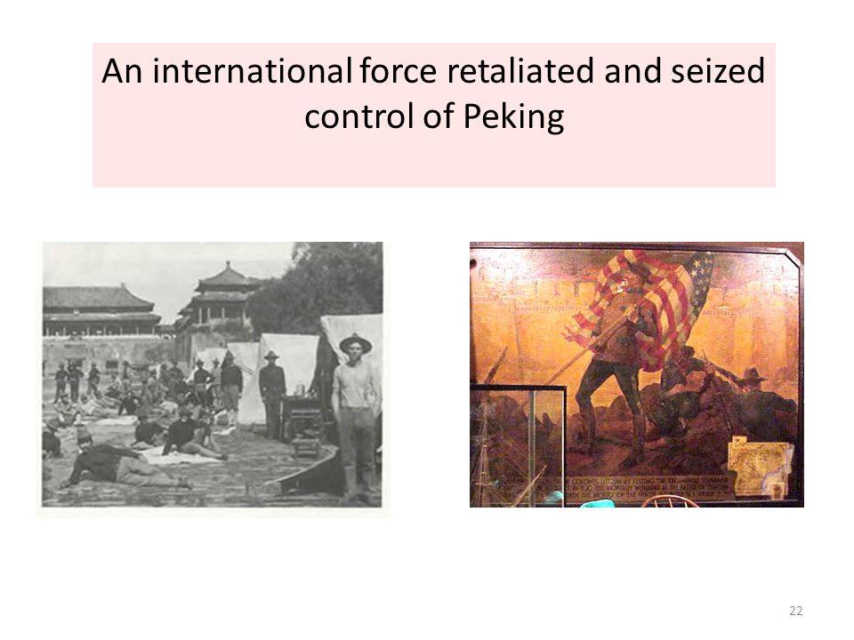 22 An international force retaliated and seized control of Peking