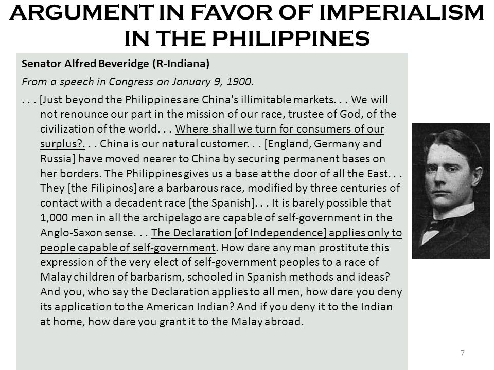 8 …we do not intend to free, but to subjugate the people of the Philippines.