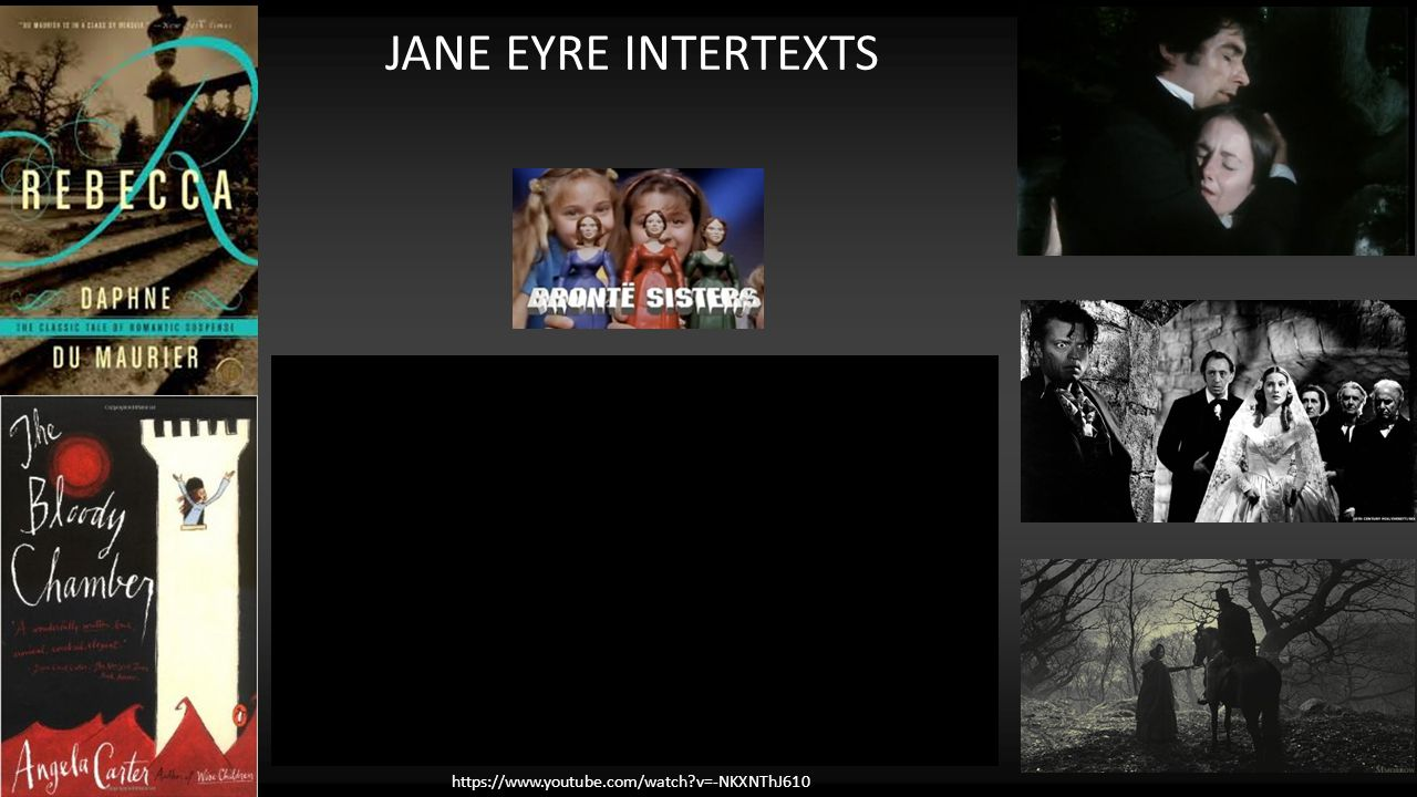https://www.youtube.com/watch?v=-NKXNThJ610 JANE EYRE INTERTEXTS