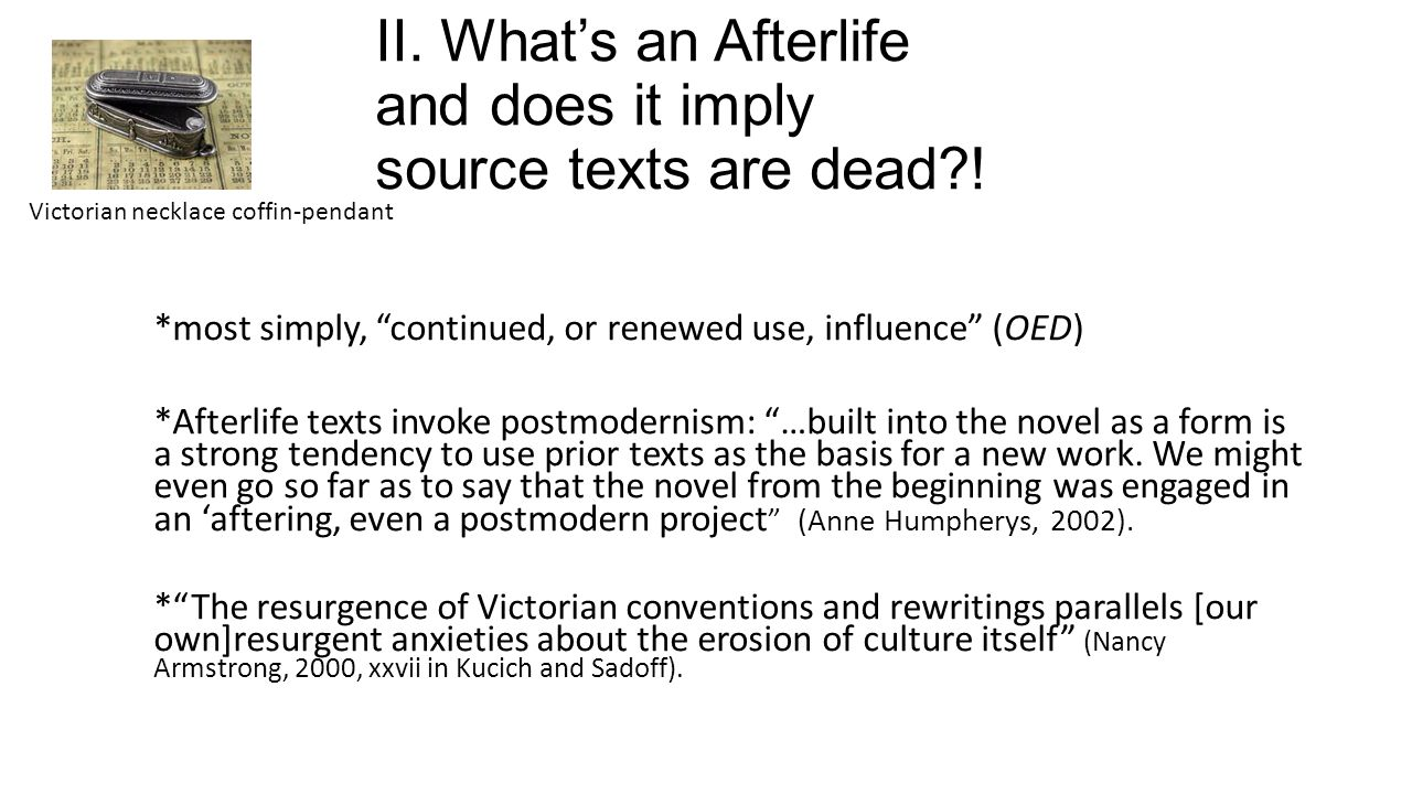 II. What's an Afterlife and does it imply source texts are dead .