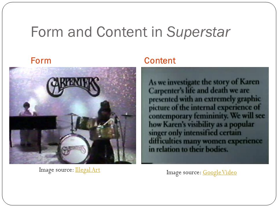 Form and Content in Superstar Form Content Image source: Google VideoGoogle Video Image source: Illegal ArtIllegal Art