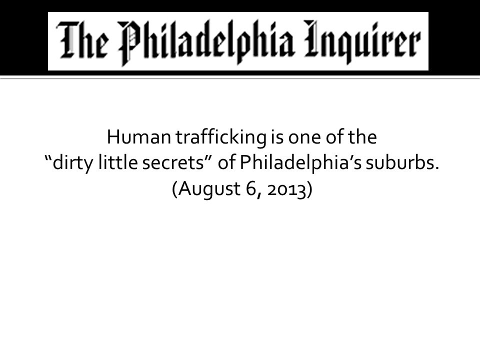 """Human trafficking is one of the """"dirty little secrets"""" of Philadelphia's suburbs. (August 6, 2013)"""