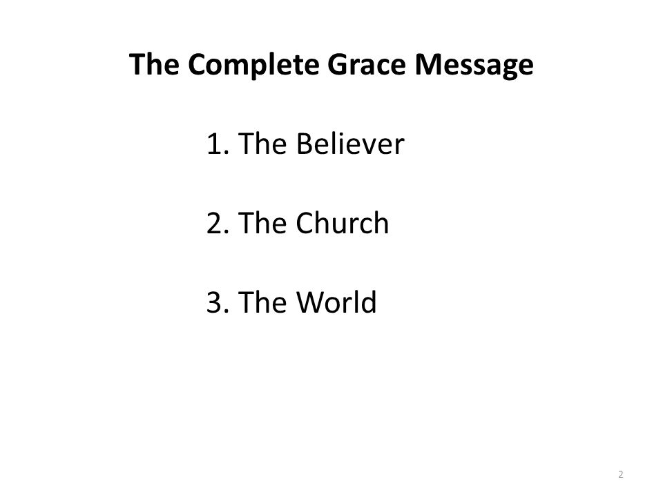 The Complete Grace Message Part One: The Believer 3