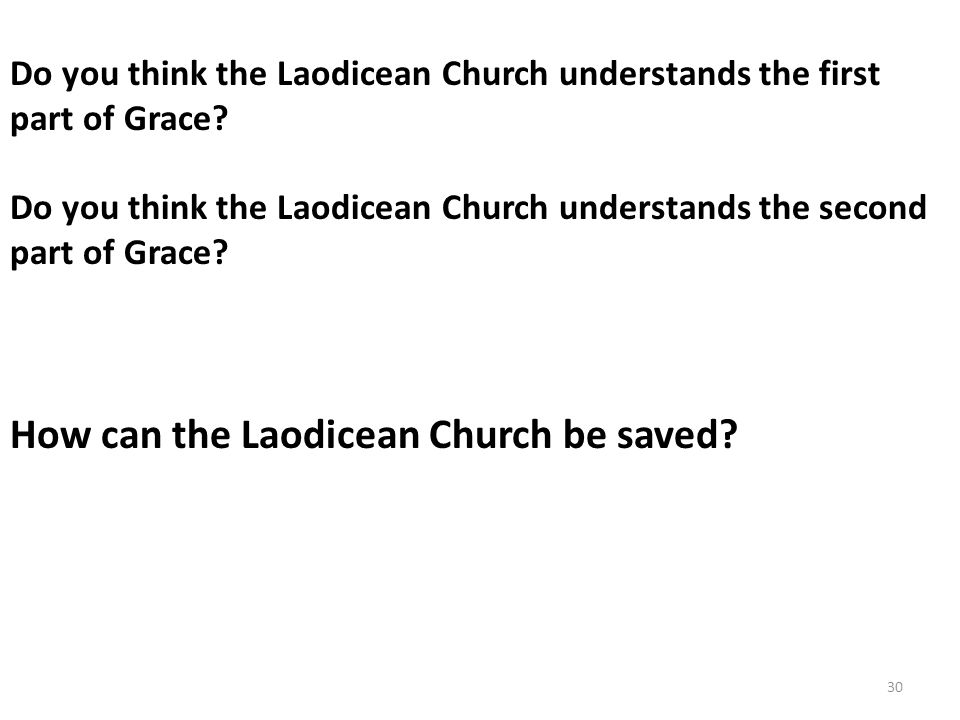 Do you think the Laodicean Church understands the first part of Grace.