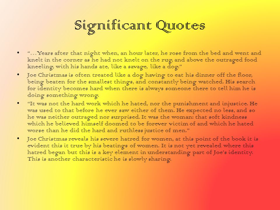 """Significant Quotes """"…Years after that night when, an hour later, he rose from the bed and went and knelt in the corner as he had not knelt on the rug,"""