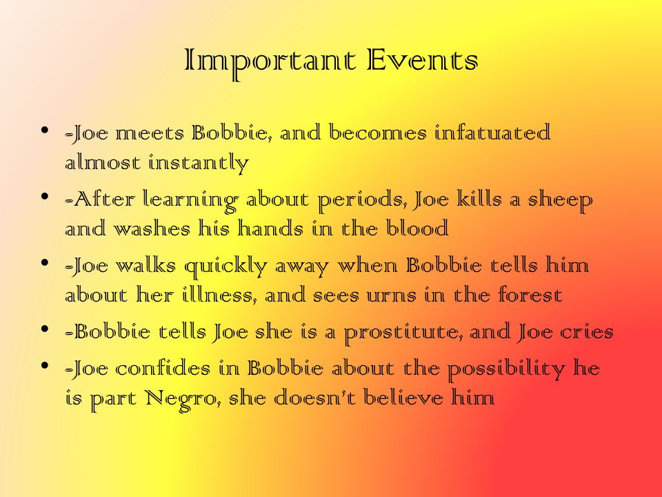 Important Events -Joe meets Bobbie, and becomes infatuated almost instantly -After learning about periods, Joe kills a sheep and washes his hands in t