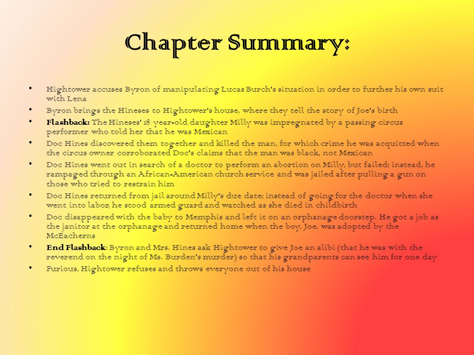 Chapter Summary: Hightower accuses Byron of manipulating Lucas Burch's situation in order to further his own suit with Lena Byron brings the Hineses t