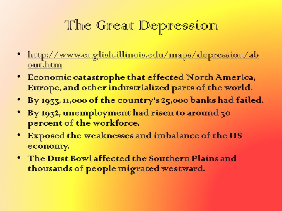 The Great Depression http://www.english.illinois.edu/maps/depression/ab out.htm Economic catastrophe that effected North America, Europe, and other in