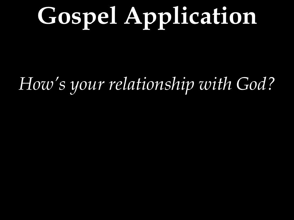 How's your relationship with God