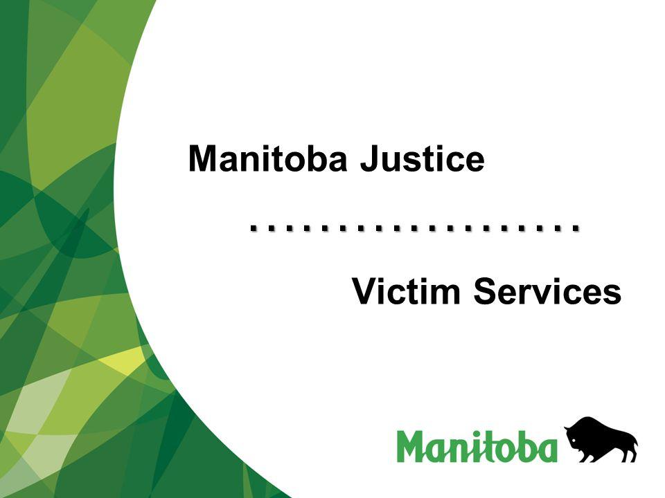 ................... Manitoba Justice Victim Services