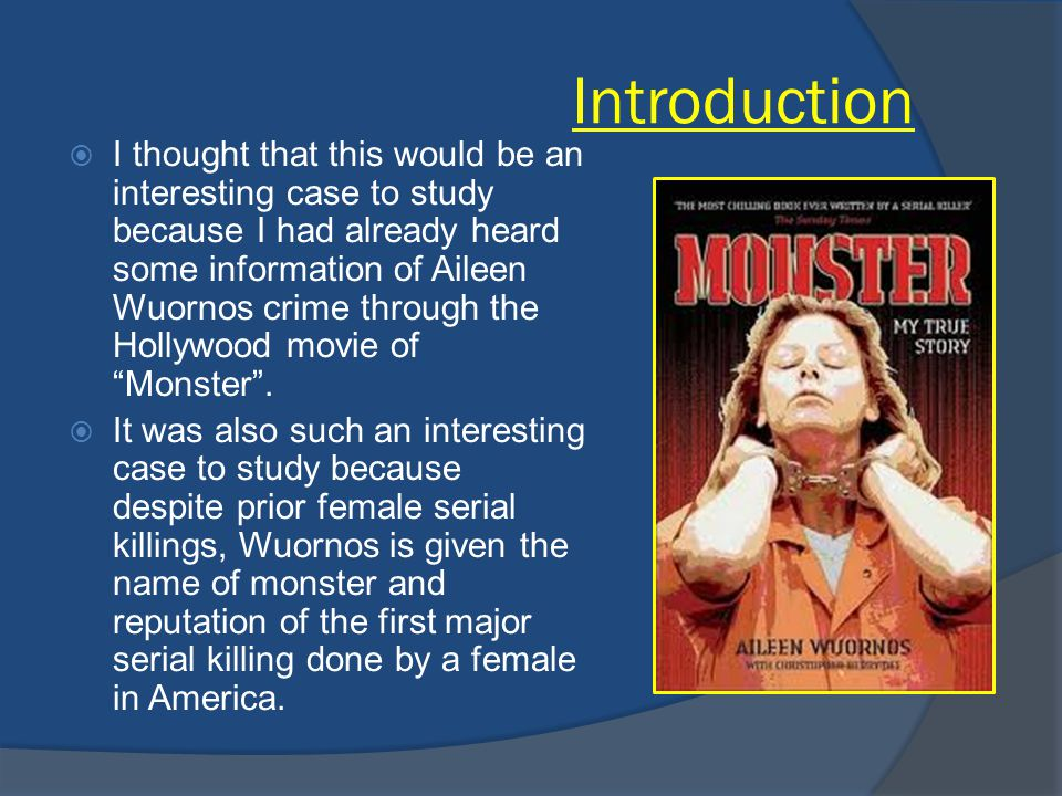 Summary of the Crime  Between 1989 to 1990, Aileen Wuornos killed a total of 7 men in Central Florida, claiming it was out of self defense because in each case the man was attempting to rape her, while she was working as a prostitute.