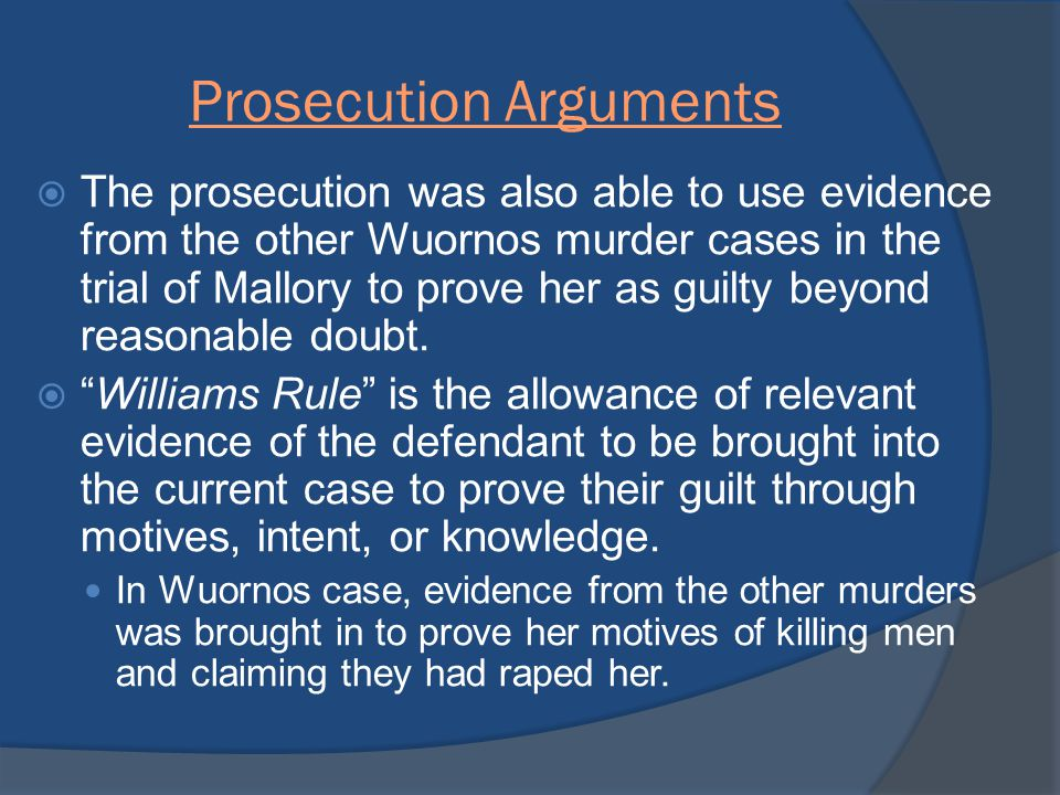 Defense Presented  Wuornos was represented at the trial by Tricia Jenkins.