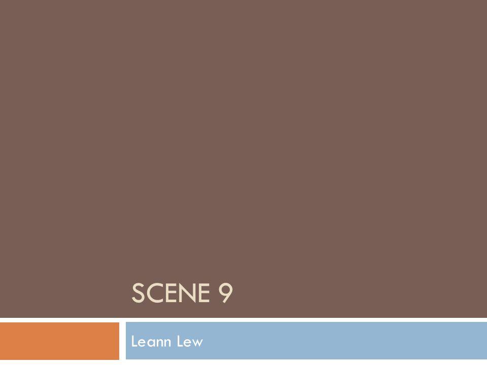 SCENE 9 Leann Lew