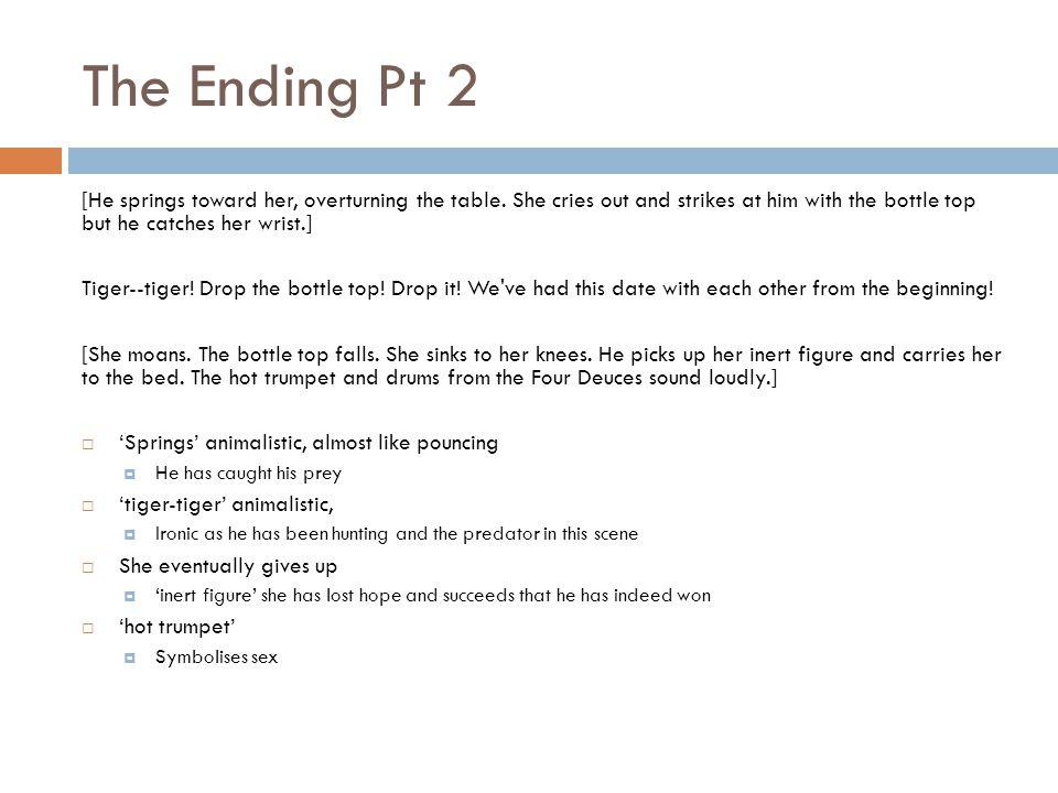 The Ending Pt 2 [He springs toward her, overturning the table.
