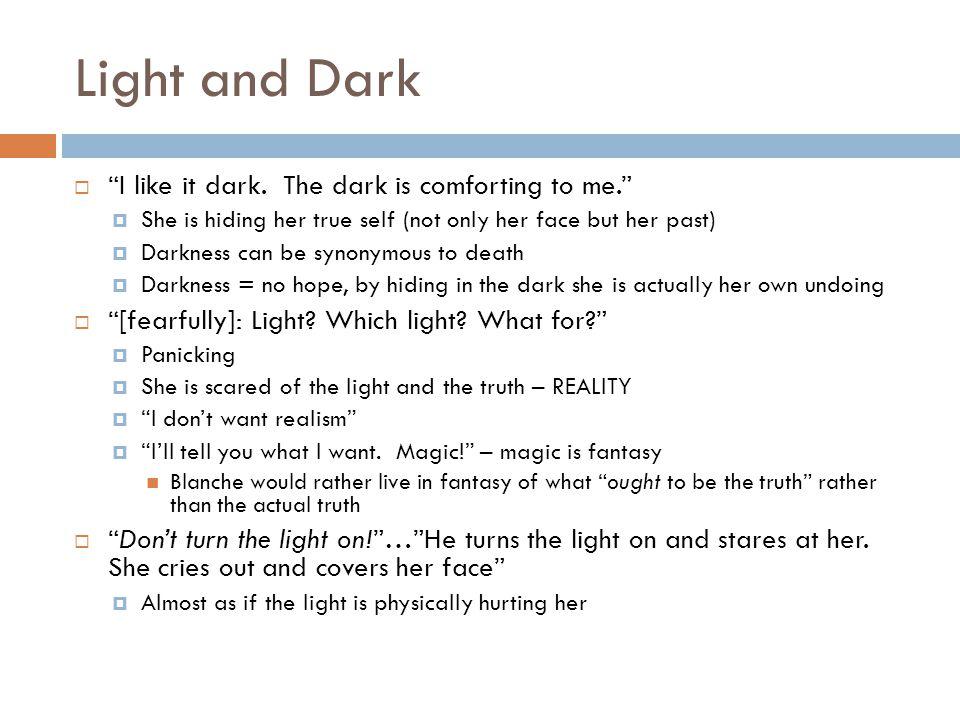 Light and Dark  I like it dark.