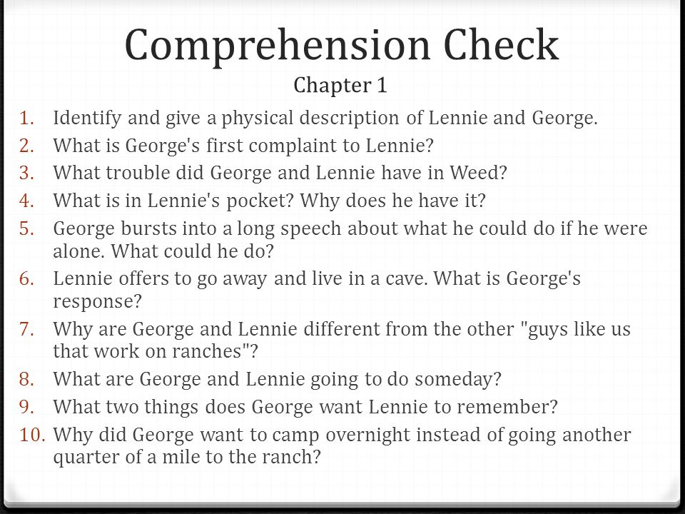 Comprehension Check Chapter 1 1.Identify and give a physical description of Lennie and George.