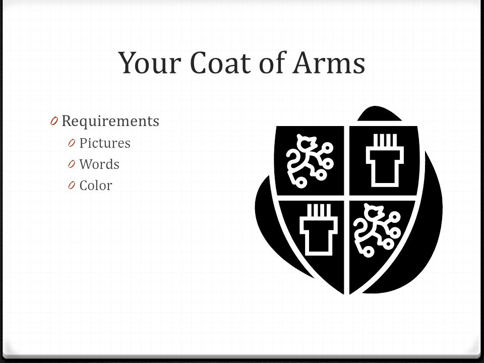 Your Coat of Arms 0 Requirements 0 Pictures 0 Words 0 Color