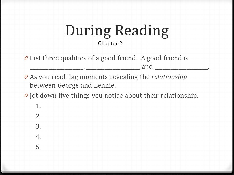 During Reading 0 List three qualities of a good friend.